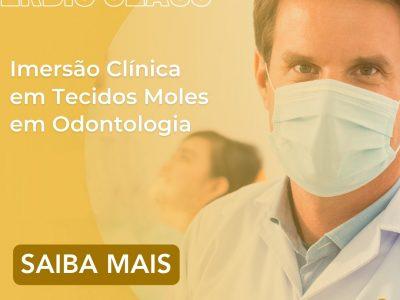 ÉRBIO CLASS: Imersão Clínica em Tecidos Moles em Odontologia
