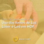 Curso de Curta Duração sobre Uso das fontes de Luz Laser e Led em HOF